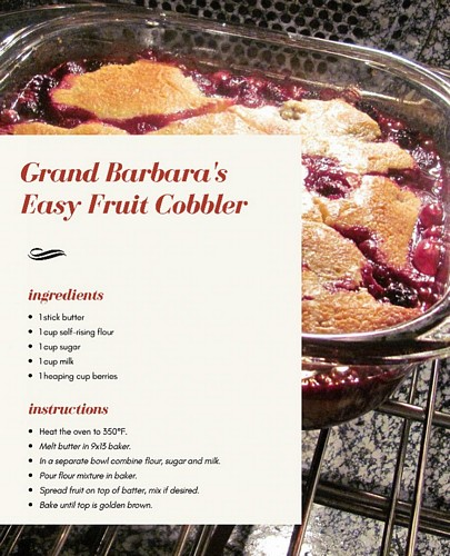 nelsa's mom barbara has an easy fruit cobbler recipe that is delicious
